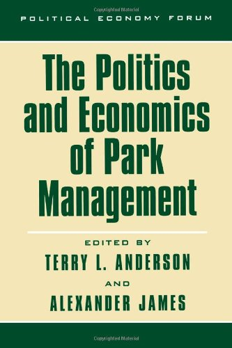9780742511552: The Politics and Economics of Park Management (The Political Economy Forum)