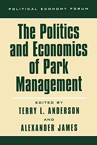 9780742511569: The Politics and Economics of Park Management (The Political Economy Forum)