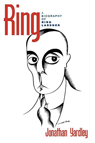 9780742511606: Ring: A Biography of Ring Lardner