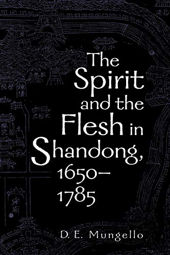 9780742511644: The  Spirit and the Flesh in Shandong, 1650-1785