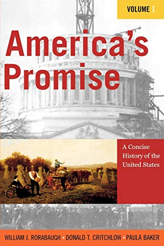 9780742511897: America's Promise: A Concise History of the United States (Volume I)