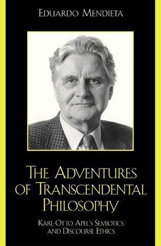 9780742512207: The Adventures of Transcendental Philosophy: Karl-Otto Apel's Semiotics and Discourse Ethics
