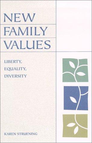 9780742512313: New Family Values: Liberty, Equality, Diversity