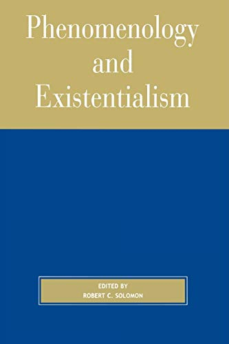 Phenomenology and Existentialism (0742512401) by Robert C. Solomon