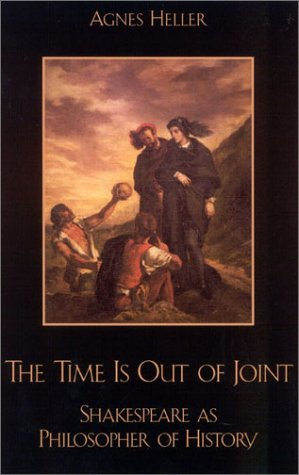 9780742512504: The Time Is Out of Joint: Shakespeare as Philosopher of History