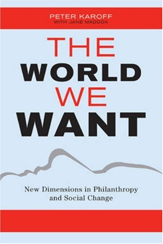 9780742512665: The World We Want: Restoring Citizenship in a Fractured Age