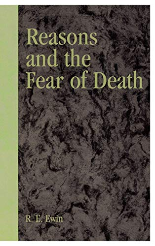 9780742512757: Reasons and the Fear of Death