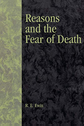9780742512764: Reasons and the Fear of Death