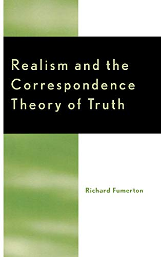 Realism and the Correspondence Theory of Truth: Richard Fumerton