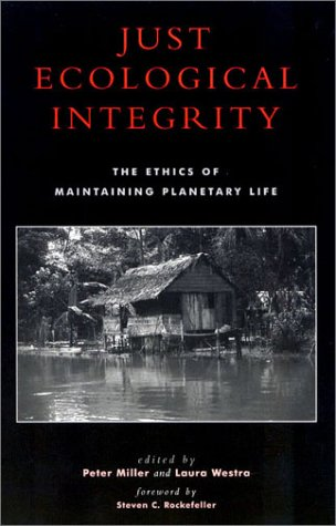 9780742512856: Just Ecological Integrity: The Ethics of Maintaining Planetary Life (Studies in Social, Political, and Legal Philosophy)