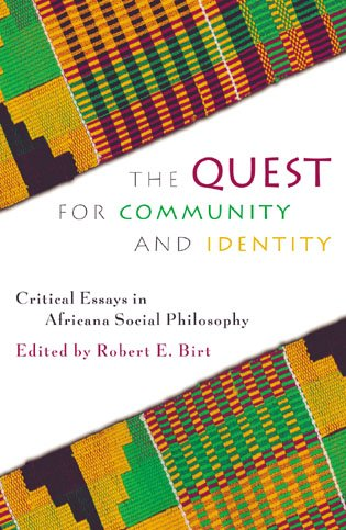9780742512917: The Quest for Community and Identity: Critical Essays in Africana Social Philosophy (New Critical Theory)