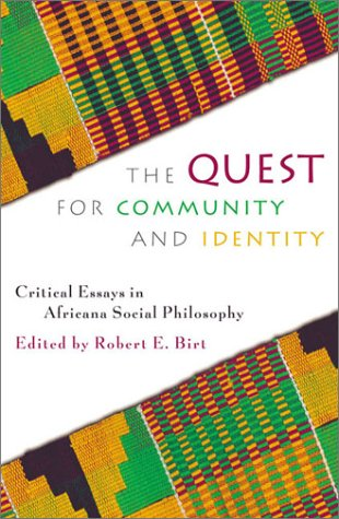 9780742512924: The Quest for Community and Identity: Critical Essays in Africana Social Philosophy (New Critical Theory)