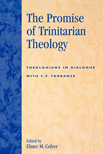 9780742512948: The Promise of Trinitarian Theology: Theologians in Dialogue with T. F. Torrance
