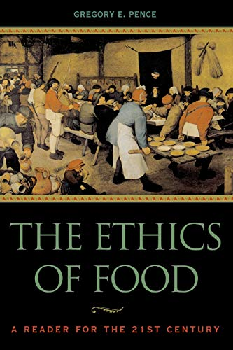 The Ethics of Food: A Reader for