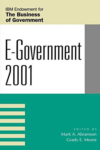 E-Government 2001 (IBM Center for the Business of Government): Mark A. Abramson (Editor), Grady E. ...