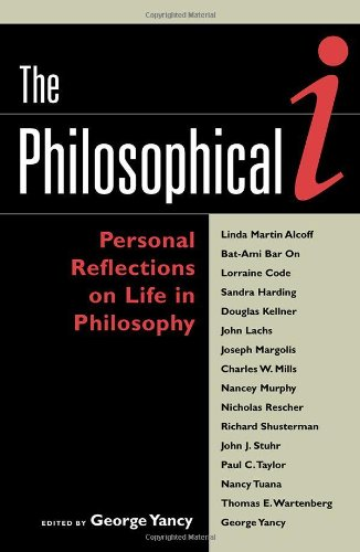 THE PHILOSOPHICAL I: PERSONAL REFLECTIONS ON LIFE: YANCY, George (