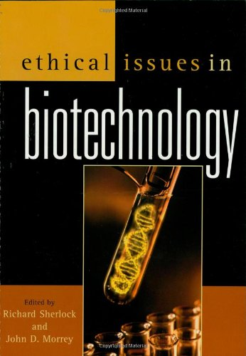 9780742513570: Ethical Issues in Biotechnology