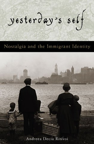 9780742513600: Yesterday's Self: Nostalgia and the Immigrant Identity (Philosophy and the Global Context)