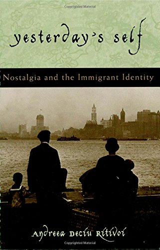 9780742513617: Yesterday's Self: Nostalgia and the Immigrant Identity (Philosophy and the Global Context)