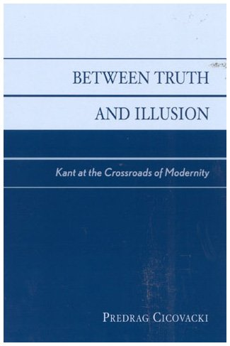 9780742513754: Between Truth and Illusion: Kant at the Crossroads of Modernity