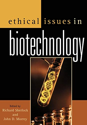 Ethical Issues in Biotechnology: Sherlock, Richard [Editor];