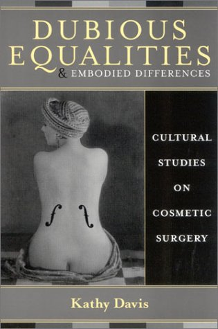 9780742514218: Dubious Equalities and Embodied Differences: Cultural Studies on Cosmetic Surgery