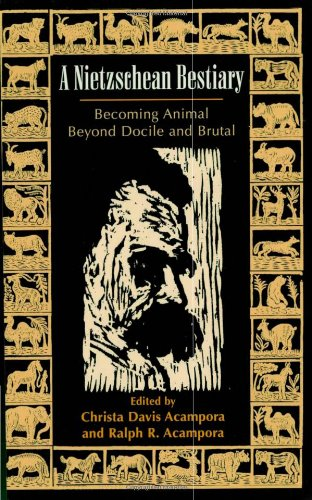9780742514263: A Nietzschean Bestiary: Becoming Animal Beyond Docile and Brutal
