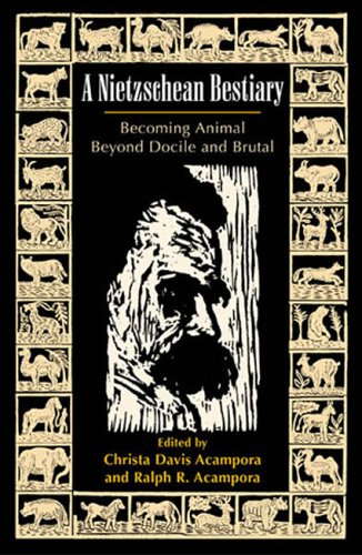 9780742514270: A Nietzschean Bestiary: Becoming Animal Beyond Docile and Brutal