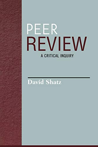 Peer Review: A Critical Inquiry: David Shatz
