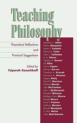 Teaching Philosophy: Theoretical Reflections and Practical Suggestions: Editor-Tziporah Kasachkoff; Contributor-Jonathan