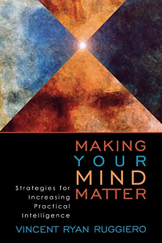 9780742514638: Making Your Mind Matter: Strategies for Increasing Practical Intelligence