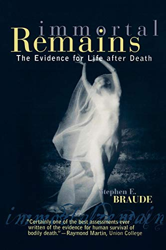 9780742514720: Immortal Remains: The Evidence for Life After Death