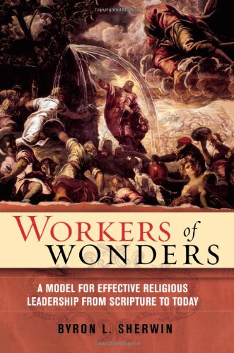 9780742514935: Workers of Wonders: A Model for Effective Religious Leadership from Scripture to Today