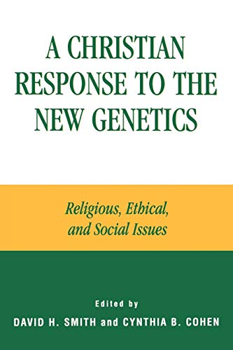 9780742514997: A Christian Response to the New Genetics: Religious, Ethical, and Social Issues