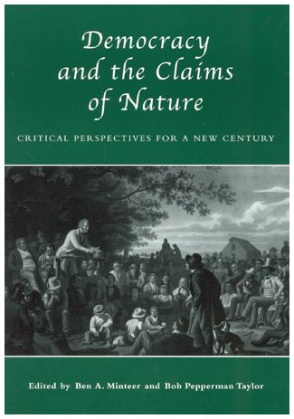 Democracy and the Claims of Nature : Bob Pepperman Taylor