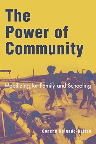 9780742515505: The Power of Community: Mobilizing for Family and Schooling (Immigration and the Transnational Experience Series)