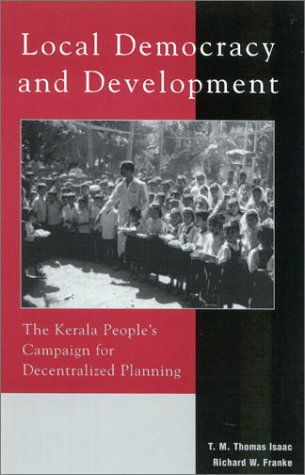 Local Democracy and Development: The Kerala People s Campaign for Decentralized Planning (Paperback...