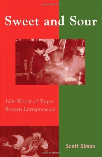 Sweet and Sour: Life-Worlds of Taipei Women Entrepreneurs (Asian Voices) (0742516083) by Simon, Scott