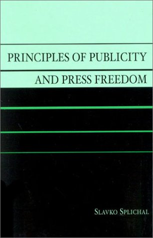 9780742516151: Principles of Publicity and Press Freedom (Critical Media Studies: Institutions, Politics, and Culture)
