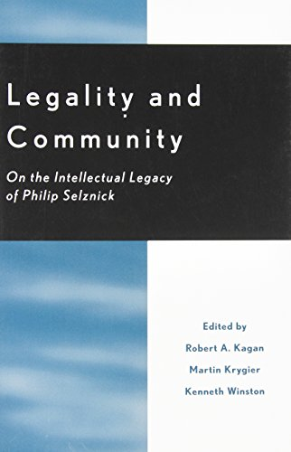 Legality and Community: On the Intellectual Legacy: Editor-Robert A. Kagan;