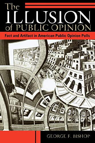 9780742516458: The Illusion of Public Opinion: Fact and Artifact in American Public Opinion Polls
