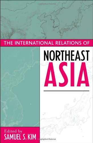 9780742516946: The International Relations of Northeast Asia (Asia in World Politics)