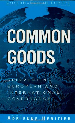 9780742517004: Common Goods: Reinventing European Integration Governance (Governance in Europe Series)