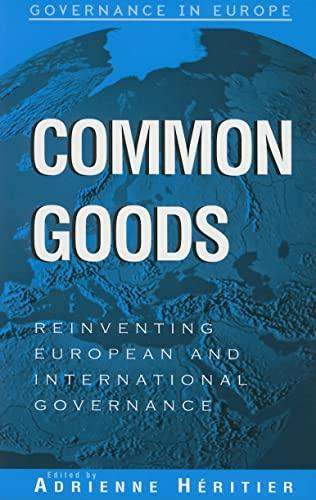 9780742517011: Common Goods: Reinventing European Integration Governance (Governance in Europe Series)