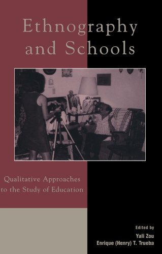9780742517370: Ethnography and Schools: Qualitative Approaches to the Study of Education (Immigration and the Transnational Experience Series)