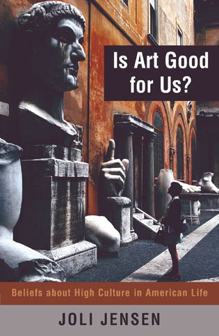 9780742517400: Is Art Good for Us?: Beliefs about High Culture in American Life