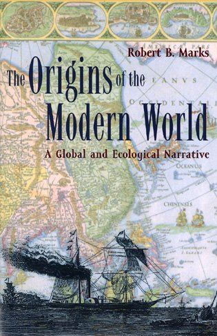 9780742517530: The Origins of the Modern World: A Global and Ecological Narrative (World Social Change)