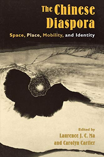 The Chinese Diaspora: Space, Place, Mobility, and Identity