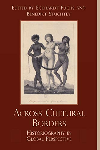 9780742517684: Across Cultural Borders: Historiography in Global Perspective (Pacific Formations: Global Relations in Asian and Pacific Perspectives)