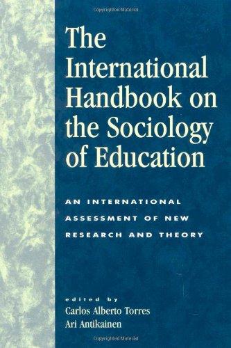 The International Handbook on the Sociology of Education: An International Assessment of New ...
